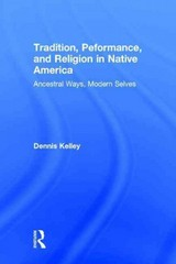 Tradition, Performance, and Religion in Native America 1st Edition 9781135917050 1135917051