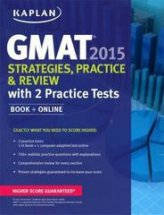 Kaplan GMAT 2015 Strategies, Practice, and Review with 2 Practice Tests 1st Edition 9781618656162 1618656163