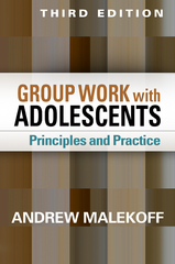 Group Work with Adolescents 3rd Edition 9781462515998 1462515991