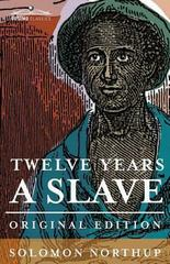 Twelve Years a Slave 1st Edition 9781616409081 1616409088