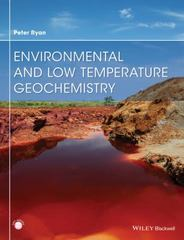 Environmental and Low Temperature Geochemistry 1st Edition 9781405186124 1405186127