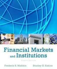 Financial Markets and Institutions 8th Edition 9780133423624 013342362X