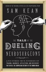 The Tale of the Dueling Neurosurgeons 1st Edition 9780316182348 0316182346