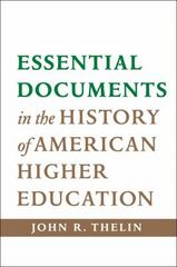 Essential Documents in the History of American Higher Education 1st Edition 9781421414225 1421414228