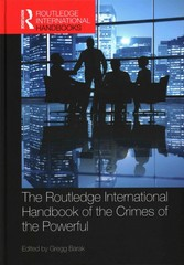 The Routledge International Handbook of the Crimes of the Powerful 1st Edition 9781317807322 1317807324