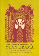 The Columbia Anthology of Yuan Drama 1st Edition 9780231122672 0231122675
