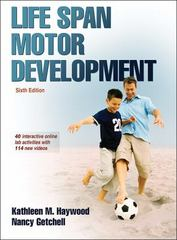 Life Span Motor Development with Web Study Guide 6th Edition 9781450456999 1450456995