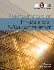 Fundamentals of Financial Management, Concise Edition (with Thomson ONE - Business School Edition, 1 term (6 months) Printed Access Card) 8th Edition 9781305094994 1305094999