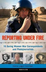Reporting under Fire 1st Edition 9781613747100 1613747101