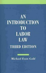 An Introduction to Labor Law 3rd Edition 9780801479229 0801479223