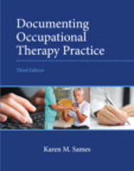 Documenting Occupational Therapy Practice 3rd Edition 9780133110494 0133110494