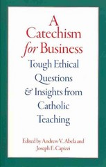 A Catechism for Business 1st Edition 9780813225852 081322585X