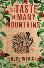 The Taste of Many Mountains 1st Edition 9781401689926 1401689922