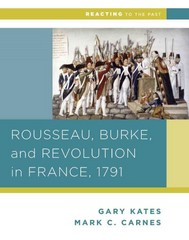 Rousseau, Burke, and Revolution in France, 1791 1st Edition 9780393937312 0393937313