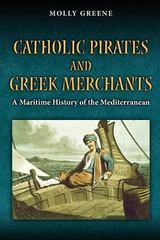 Catholic Pirates and Greek Merchants 1st Edition 9780691162003 069116200X