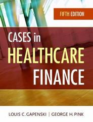 Cases in Healthcare Finance 5th Edition 9781567936117 1567936113