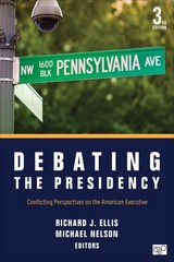 Debating the Presidency 3rd Edition 9781483307763 148330776X