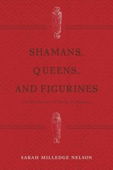 Shamans, Queens, and Figurines 1st Edition 9781315420240 1315420244