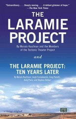 The Laramie Project and The Laramie Project: Ten Years Later 1st Edition 9780804170390 0804170398