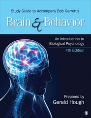 Study Guide to Accompany Brain & Behavior: An Introduction to Biological Psychology 4th Edition 9781483316185 1483316181