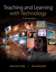 Teaching and Learning with Technology 5th Edition 9780133477498 0133477495