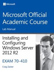 70-410 Installing & Configuring Windows Server 2012 R2 Lab Manual 1st Edition 9781118882252 1118882253