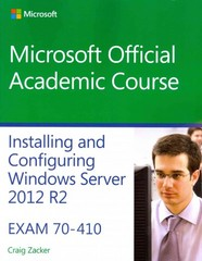 70-410 Installing and Configuring Windows Server 2012 R2 1st Edition 9781118882313 1118882318