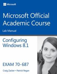 70-687 Configuring Windows 8.1 Lab Manual 1st Edition 9781118882948 1118882946