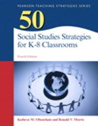 50 Social Studies Strategies for K-8 Classrooms, Pearson eText with Loose-Leaf Version -- Access Card Package 4th Edition 9780133783681 0133783685