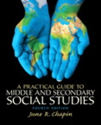 A Practical Guide to Middle and Secondary Social Studies 4th Edition 9780133521320 013352132X