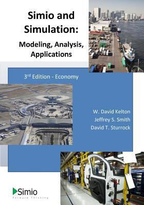 Simio and Simulation: Modeling, Analysis, Applications 3rd Edition 9781493616206 149361620X