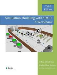 Simulation Modeling with Simio: a Workbook 3rd Edition 9781493796540 1493796542