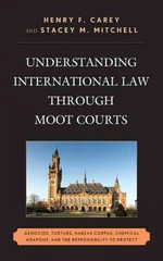 Understanding International Law through Moot Courts 1st Edition 9780739170663 073917066X