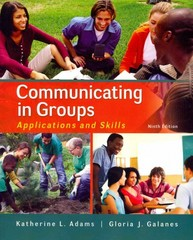 Communicating in Groups: Applications and Skills 9th Edition 9780077832551 0077832558