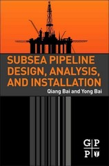 Subsea Pipeline Design, Analysis, and Installation 1st Edition 9780123868886 0123868882