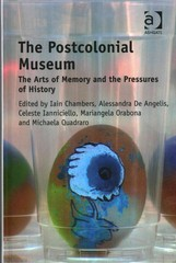 The Postcolonial Museum 1st Edition 9781317019633 1317019636