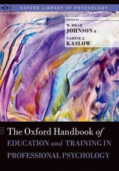 The Oxford Handbook of Education and Training in Professional Psychology 1st edition 9780199874019 0199874018