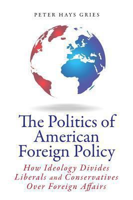 The Politics of American Foreign Policy 1st Edition 9780804790888 0804790884