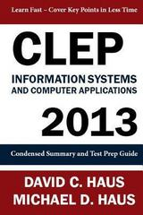Clep Information Systems and Computer Applications - 2013 1st Edition 9781611046021 1611046025