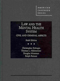 Law and the Mental Health System, Civil and Criminal Aspects 6th Edition 9780314267290 0314267298