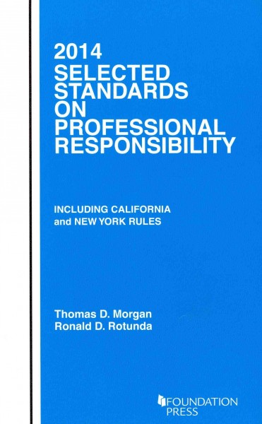 Selected Standards on Professional Responsibility 2014 1st Edition 9781609301668 1609301668