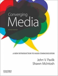 Converging Media: A New Introduction to Mass Communication 4th Edition 9780199342358 0199342350