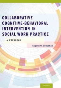Collaborative Cognitive Behavioral Intervention in Social Work Practice: A Workbook 1st Edition 9780199937158 019993715X