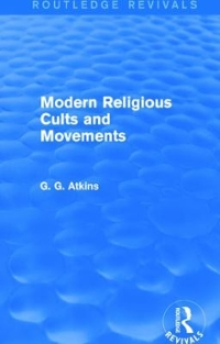 Modern Religious Cults and Movements (Routledge Revivals) 1st Edition 9781138779686 1138779687