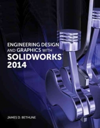 Engineering Design and Graphics with SolidWorks 2014 1st Edition 9780321993991 0321993993