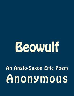 an analysis of the society in beowulf an anglo saxon epic poem 27-11-2017 research paper over a historical leader american imperialism 19th century essay an analysis of beowulf an anglo saxon epic poem psychonautic research papers banning smoking in public places essay importance of 5 they are variously referred.