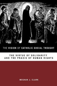 The Vision of Catholic Social Thought 1st Edition 9781451472486 145147248X