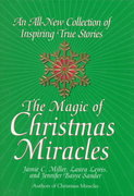The Magic of Christmas Miracles 1st edition 9780688164560 0688164560