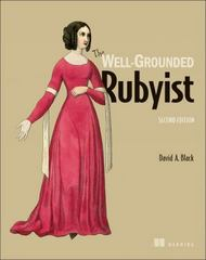 The Well-Grounded Rubyist 2nd Edition 9781617291692 1617291692