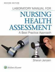 Lab Manual for Nursing Health Assessment 2nd Edition 9781451193701 145119370X